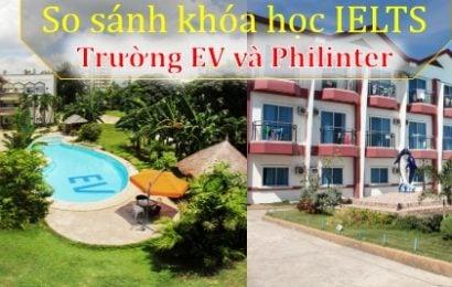 So sánh khóa IELTS Trường EV và Trường Philinter
