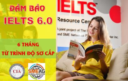Khóa IELTS đảm bảo điểm 6.0 độc quyền 6 tháng từ trình độ sơ cấp Trường SMEAG và CIA