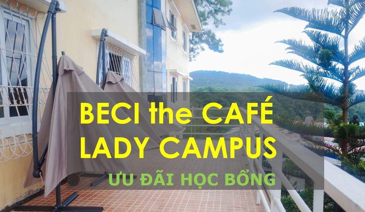 Học bổng ưu đãi từ BECI the Café: Cơ sở mới dành cho nữ sinh du học tiếng Anh