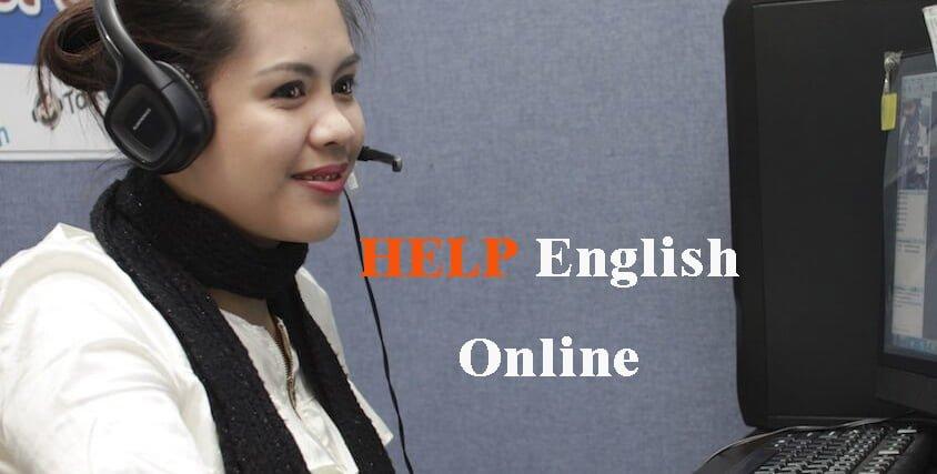 Trường Anh ngữ Help – Khóa học tiếng Anh Online bao người mong đợi