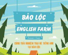 Trại hè Bảo Lộc English Farm 2020: Món quà yêu thương dành cho con